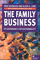 The Family Business: Its Governance for Sustainability by Fred Neubauer Alden G. Lank(1998-06-18)