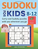 SUDOKU FOR KIDS 8-12  - Carry cool Sudoku puzzles with you wherever you go (SUDOKU BOOKS FOR KIDS AND ADULTS)