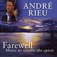 Andre Rieu - Andres Choice: Farewell