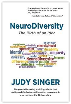 NeuroDiversity: The Birth of an Idea by [Singer, Judy]