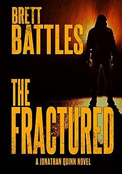 The Fractured (A Jonathan Quinn Novel Book 12) by [Battles, Brett]