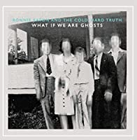 What If We Are Ghosts