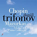 Chopin: Mazurkas Op.56, Nocturne in B Major, Scherzo in E Major, Piano Concerto in E Minor Op. 11