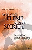 Man of Flesh, Man of Spirit