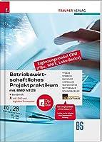 Betriebswirtschaftliches Projektpraktikum fuer Bueroberufe mit BMD NTCS (CRW-Module: Fibu, WWS-Basics, Lohn-Basics) inkl. DVD