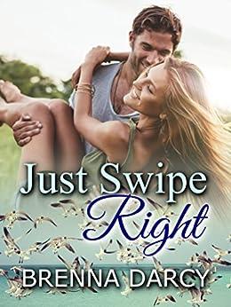 Just Swipe Right by [Darcy, Brenna]