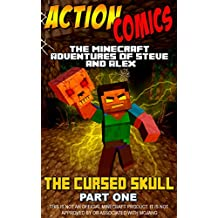 Action Comics: The Minecraft Adventures of Steve and Alex: The Cursed Skull - Part One (Minecraft Steve and Alex Adventures Book 14)