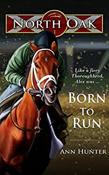 Born to Run (North Oak Book 1) by [Hunter, Ann]