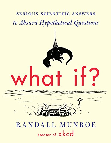 What If?: Serious Scientific A...