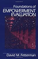 Foundations of Empowerment Evaluation by David Fetterman(2000-10-06)