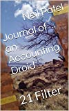 Journal of an Accounting Droid: 21 Filter (English Edition)