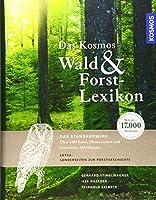 Das Kosmos Wald- und Forstlexikon: Mit ueber 17.000 Stichwoertern