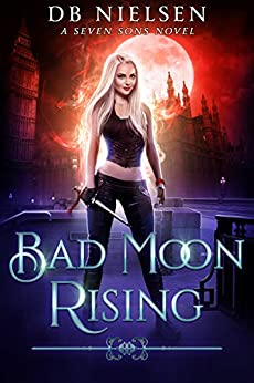 [Nielsen, DB, Starkey, Laurie, Anderle, Michael]のBad Moon Rising: A Seven Sons Novel (English Edition)