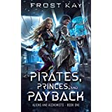Pirates, Princes, and Payback (Alien and Alchemists)