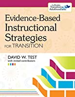 Evidence-Based Instructional Strategies for Transition (The Brookes Transition to Adulthood Series)
