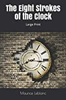 The Eight Strokes of the Clock: Large Print