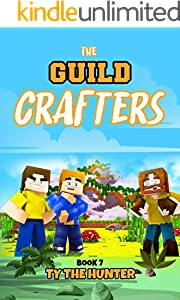 The Guild Crafters - Book 7: Minecraft Themed Action/Adventure Ages 9+ (English Edition)