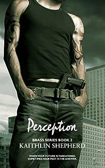 Perception (Brass Book 2) by [Shepherd, Kaithlin]