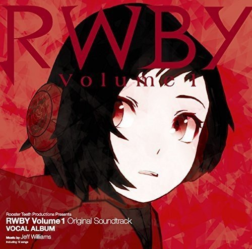 RWBY Volume1 Original Soundtrack VOCAL ALBUM