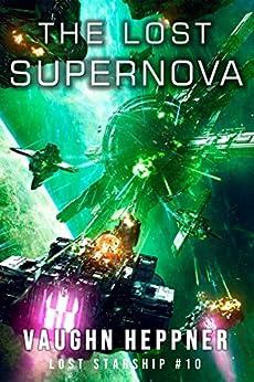 The Lost Supernova (Lost Starship Series Book 10) by [Heppner, Vaughn]