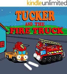Tucker and the Fire Truck: Fire Truck Picture Book -Fun Truck Books for Boys - Book 6 (Truck Books for Toddlers) (English Edition)
