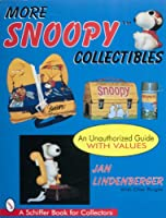 More Snoopy Collectibles: An Unauthorized Guide (A Schiffer Book for Collectors)