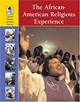 The African American Religious Experience (Lucent Library of Black History)