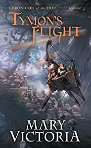 Tymon's Flight: Chronicles of the Tree