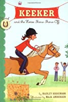 Keeker and the Horse Show Show-Off: Book 2 in the Sneaky Pony Series (Keeker and the Sneaky Po)