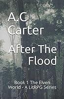 After The Flood: Book 1 The Elven World - A LitRPG Series