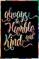 Always Be Humble And Kind: Beautiful Christian Notepad for Those Who Are Kind, 100 pages, dot grid paper