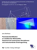 Parameteridentifikation an metallischen Werkstoffen basierend auf numerischen Simulationen und instrumentierter Eindringpruefung
