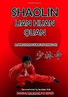 Shaolin Lian Huan Quan: Shaolin Kung Fu