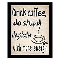 ウォールアート - コーヒーを飲んで、もっとエネルギーでもっと愚かなことをする - レストラン、キッチンのインスピレーションを与えるフレーズ、装飾的な額縁。ヴィンテージの古いスタイル-14x11インチ
