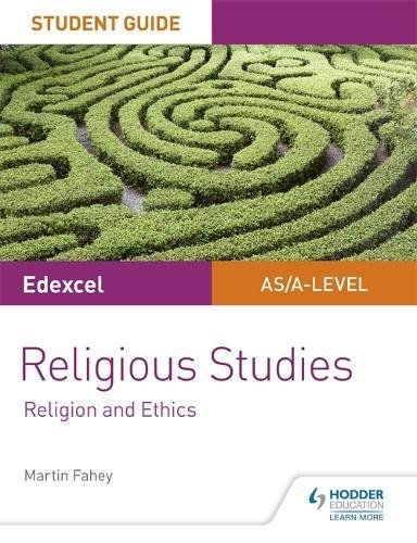 Edexcel Religious Studies A level/AS Student Guide: Religion and Ethics (English Edition)