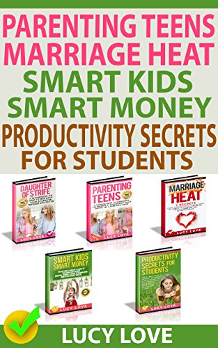 Parenting Teens, Marriage Heat, Smart Kids Smart Money, Productivity Secrets For Students: Parenting Teens With Stubborn, Sex And Substance Abuse, Spice ... Kids About Money, Study (English Edition)