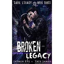 Broken Legacy: A Dark High School Romance (Dark Legacy Book 3)