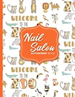 Nail Salon Appointment Book: 2 Columns Appointment Maker, Appointment Tracker, Hourly Appointment Planner, Cute Zoo Animals Cover
