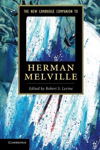 The New Cambridge Companion to Herman Melville (Cambridge Companions to Literature)