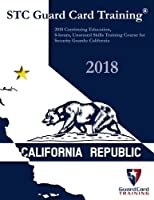 2018 Continuing Education 8-Hours Unarmed Skills Training Course for Security: California (Unarmed Skills Training Course for Security Guards) (Volume 4) [並行輸入品]