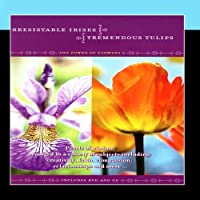 Irresistable Irises, Tremendous Tulips - The Power Of Flowers 3