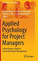 Applied Psychology for Project Managers: A Practitioner's Guide to Successful Project Management (Management for Professionals)