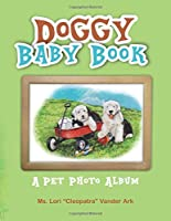 Doggy Baby Book: A  Pet  Photo  Album