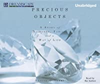 Precious Objects: A Story of Diamonds, Family, and a Way of Life