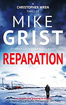Reparation (Christopher Wren Thrillers Book 3) by [Grist, Mike, Grist, Michael John]
