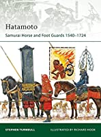 Hatamoto: Samurai Horse and Foot Guards 1540?1724 (Elite) by Stephen Turnbull(2010-03-23)