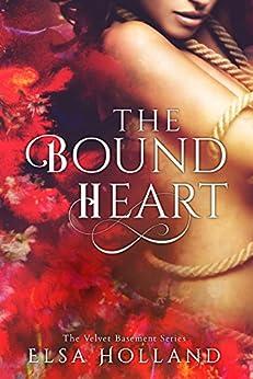 The Bound Heart: The Velvet Basement Series by [Holland, Elsa]