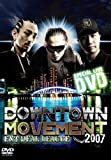 DOWN TOWN MOVEMENT 2007