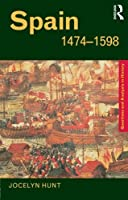 Spain 1474?1598 (Questions and Analysis in History) by Jocelyn Hunt(2001-01-20)