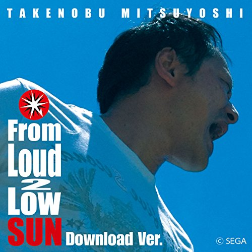 From Loud 2 Low SUN Download Ver.